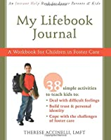 My Lifebook Journal: A Workbook For Children In