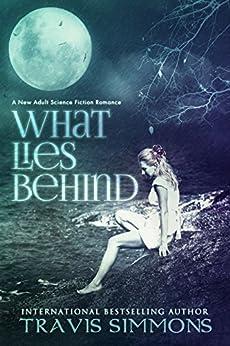 What Lies Behind (Singularity Book 1) by [Simmons, Travis]