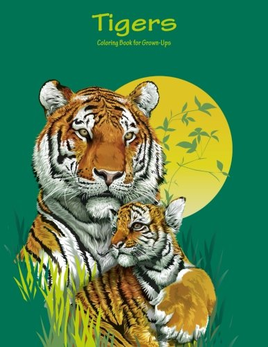 (Tigers Coloring Book for Grown-Ups 1 (Volume 1))
