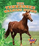 The Tennessee Walking Horse, Sara Green, 1600146600