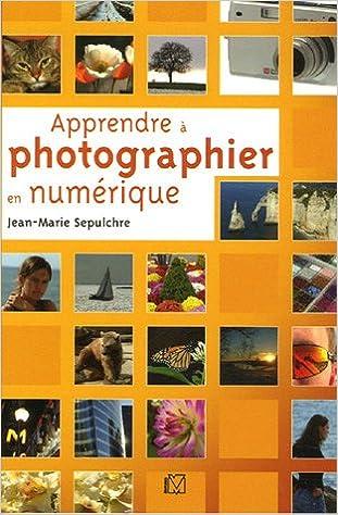 Livre gratuits Apprendre à photographier en numérique pdf, epub