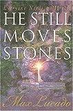 He Still Moves Stones, Max Lucado, 0849908647