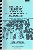 The Talent Education School of Shinichi Suzuki - An Analysis 9780682401555
