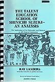 The Talent Education School of Shinichi Suzuki - An Analysis 9780682401555