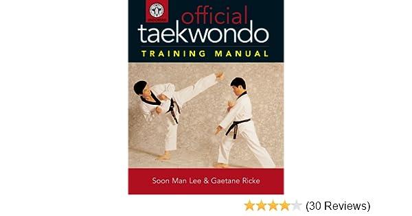 official taekwondo training manual soon man lee gaetane ricke rh amazon com Taekwondo Moves modern taekwondo the official training manual