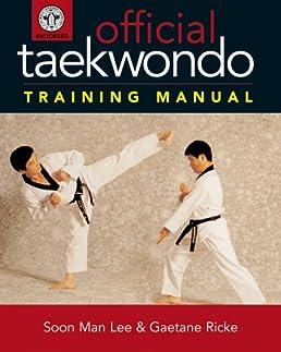 official taekwondo training manual soon man lee gaetane ricke rh amazon com official taekwondo training manual free download official taekwondo training manual free download