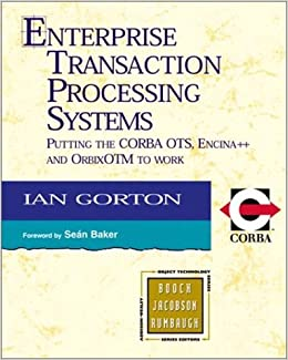 Enterprise Transaction Processing Systems: Putting The CORBA OTS, Encina++ And Orbix OTM To Work Book Pdf