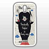 Mary Poppins Practically Perfect in Every Day for Iphone and Samsung Galaxy Case (Samsung Galaxy S4 white)