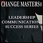 Connecting the Dots for Clarity | Change Masters Leadership Communications Success Series