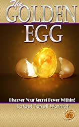 The Golden Egg: Discover Your Secret Power Within