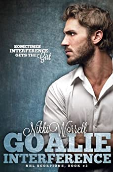 Goalie Interference (NHL Scorpions Book 2) by [Worrell, Nikki]