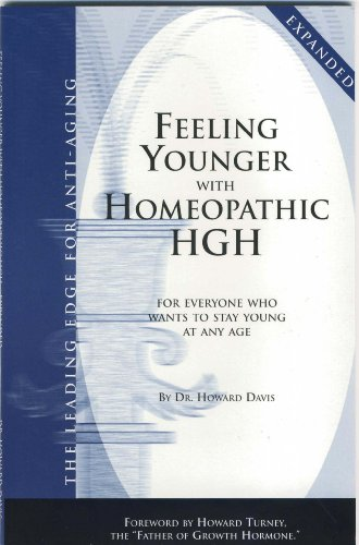 Feeling Younger with Homeopathic HGH: For Everyone Who Wants To Stay Young At Any Age