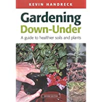 Gardening Down Under: a guide to healthier soils and plants
