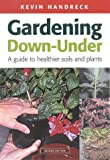 img - for Gardening Down-Under: A Guide to Healthier Soils and Plants (Landlinks Press) book / textbook / text book