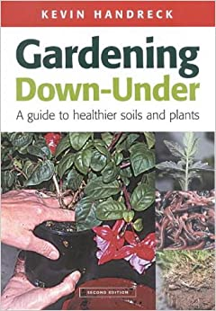 Gardening Down-Under: A Guide to Healthier Soils and Plants (Landlinks Press)