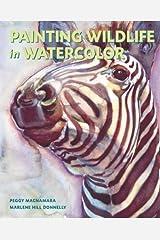 Painting Wildlife in Watercolor Paperback