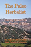 img - for The Paleo Herbalist: Having Brunch in the Garden of Eden (The 10 Minute Herbalist) (Volume 5) book / textbook / text book