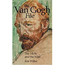 The Van Gogh File: The Myth and the Man
