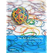 The Art of Community: Building the New Age of Participation (Theory in Practice) by Jono Bacon (2009-08-27)