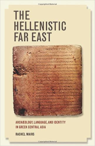 The Hellenistic Far East and Identity in Greek Central Asia Archaeology Language