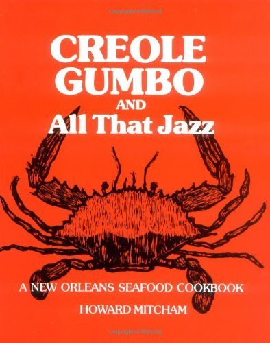 Creole Gumbo and All That Jazz: A New Orleans Seafood Cookbook (Paperback) - Common (Tonys Super Cajun Seafood New Orleans La)