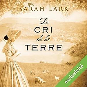 Le cri de la terre (Trilogie Sarah Lark 3) Audiobook