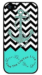 Live the Life You Love, Love the Life You Live. Turquoise Black and White Chevron with Anchor APPLE IPHONE 5 or 5S Best Durable Rubber+PVC Cover Case By Perfect ArtsCover Case