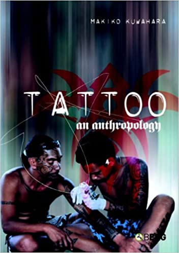 Tattoo An Anthropology Amazoncouk Makiko Kuwuhara