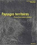 Paysages territoires. L'Ile-de-France comme métaphore