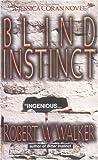 Blind Instinct, Robert W. Walker, 0515131504