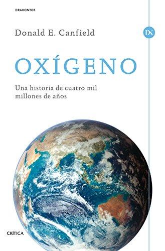 Descargar Libro Oxígeno: Una Historia De Cuatro Mil Millones De Años Donald E. Canfield