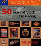 img - for Fifty Years of Stock Car Racing: A Histoy of Collectibles and Memorabilia book / textbook / text book