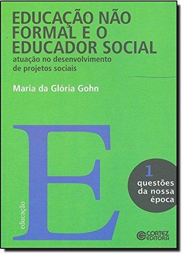 Educação não Formal e o Educador Social. Atuação no Desenvolvimento de Projetos Sociais