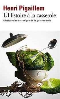 L'Histoire à la casserole par Pigaillem