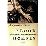 Blood Horses: Notes of a Sportswriter's Son