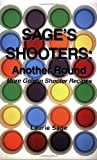 Sage's Shooters : Another Round, Sage, Laurie, 1561679046
