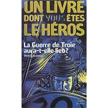 GUERRE DE TROIE AURA-T-ELLE LIEU (DÉFIS HISTOIRE 3