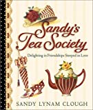 Sandy's Tea Society, Sandy Clough, 0736905189