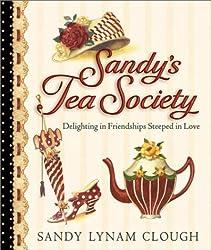 Sandy's Tea Society: Delighting in Friendships Steeped in Love