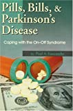 Pills, Bills and Parkinson's Disease, Paul A. Luscombe, 0970437234