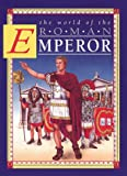 The World of the Roman Emperor, Peter Chrisp, 0872262960