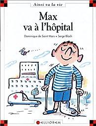 Max va à l'hôpital par Dominique de Saint-Mars