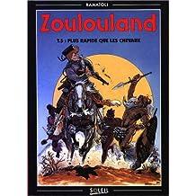 ZOULOULAND T05 : PLUS RAPIDE QUE LES CHEVAUX