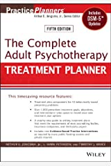 The Complete Adult Psychotherapy Treatment Planner: Includes DSM-5 Updates (PracticePlanners Book 296) Kindle Edition