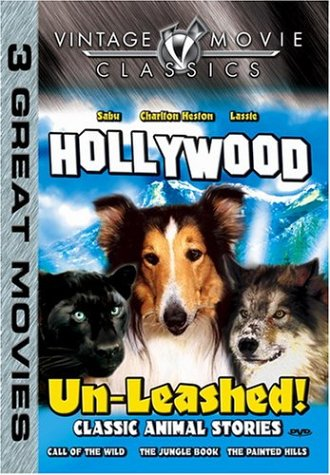 Hollywood Un-Leashed! - Call of the Wild/The Jungle Book/The Painted Hills -