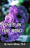 Ashes in the Wind, Karen Gillman, 1556053592