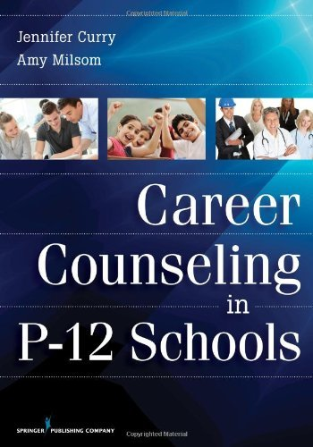 By Jennifer Curry PhD Career Counseling in P-12 Schools (1st First Edition) [Paperback]