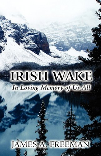 Irish Wake: In Loving Memory of Us All