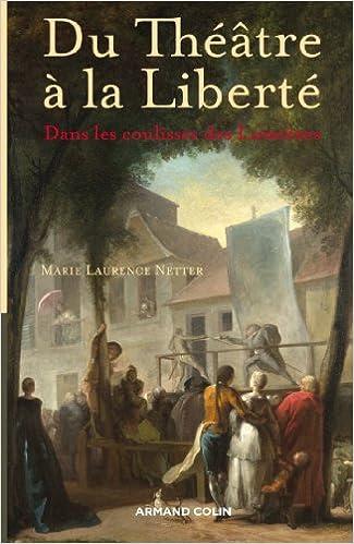Lire un Du Théâtre à la Liberté - Dans les coulisses des Lumières pdf