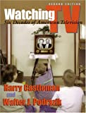 img - for Watching TV: Six Decades of American Television, 2nd Edition (The Television Series) book / textbook / text book